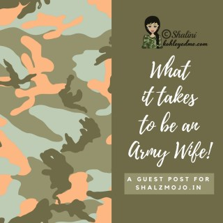What it takes to be an Army Wife – Guest Post for Shalz Mojo