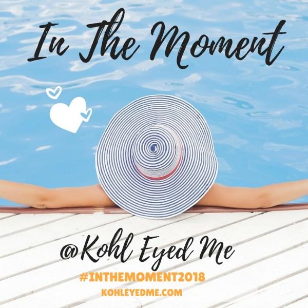 #IntheMoment2018 kohleyedme.com