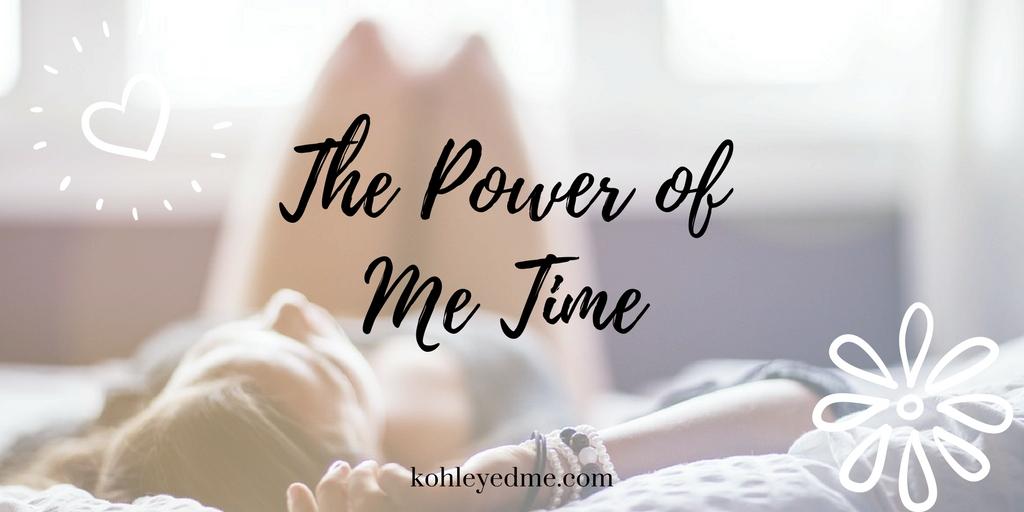 Power of Me Time kohleyedme.com Friday Reflections