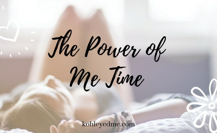 Power of Me Time kohleyedme.com Friday Reflections