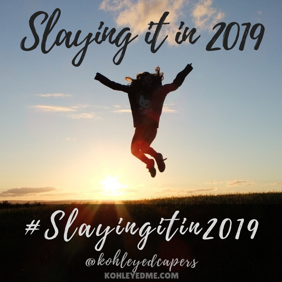 slayingitin2019 kohleyedme.com