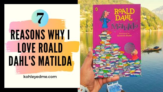 7 Reasons why I love Roald Dahl's Matilda