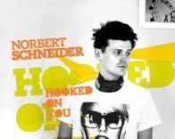 Norbert Schneider Hooked on you