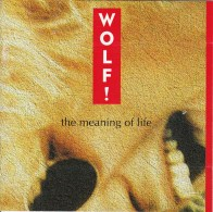 Wolf! The Meaning Of Life