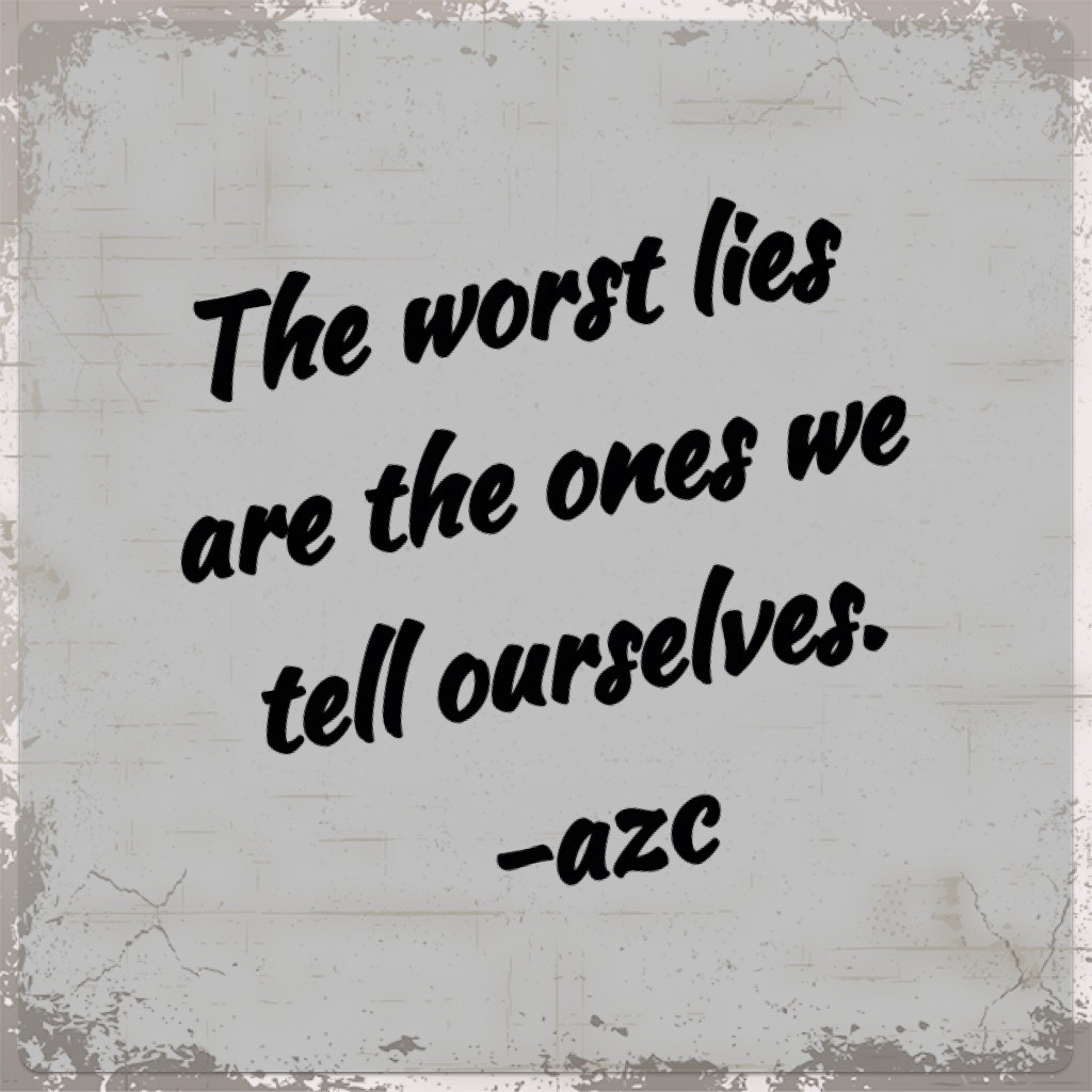 stop lying to yourself quotes