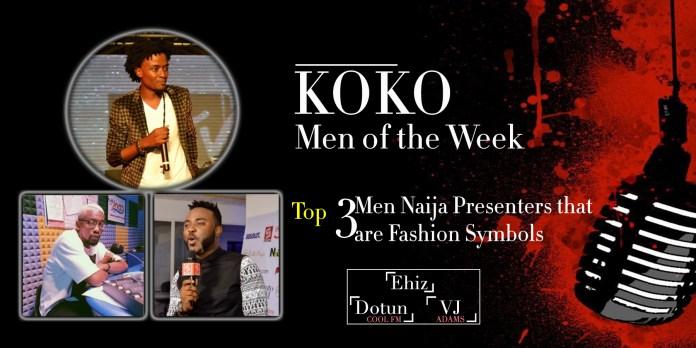 KOKO's Men Of The Week: Top 3 Most Fashionable Naija TV Presenters 1