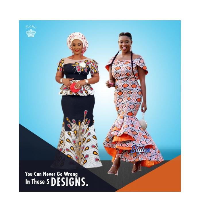 You Can Never Go Wrong In These 5 Designs ankara styles 2019 KOKOTV.NG
