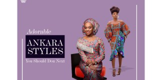 Ankara Styles: Adorable Styles You Should Don Next