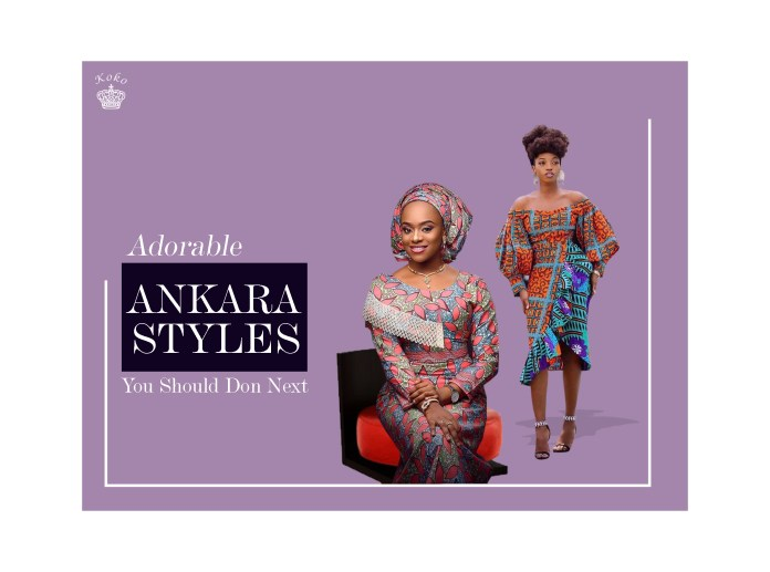 Ankara Styles: Adorable Styles You Should Don Next