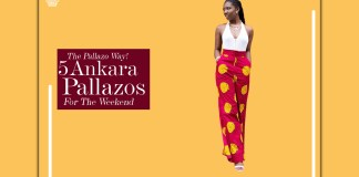 The Pallazo Way! 5 Ankara Pallazos For The Weekend