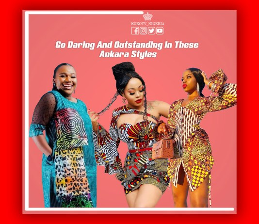 Go Daring And Outstanding In These Ankara Styles