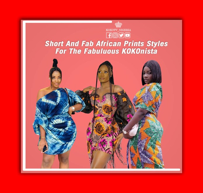 Short And Fab African Prints Styles For The Fabulous KOKOnista