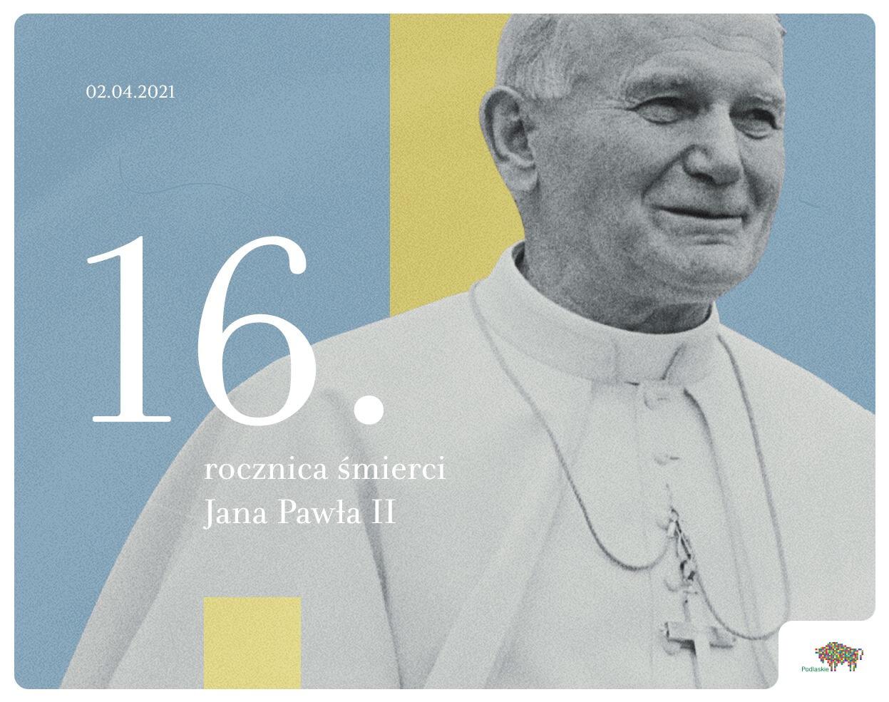 16. rocznica śmierci Jana Pawła II
