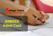 SRMEEE Admit Card | SRMJEEE 2017 Admit card | SRMEEE Hall Ticket