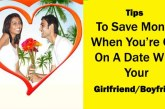 How To Save Money When You're Out On A Date With Your Girlfriend/Boyfriend