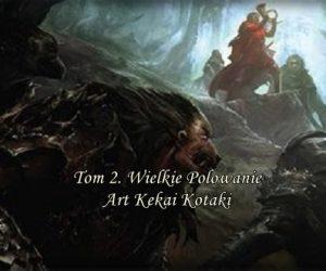 Tom 2 Wielkie Polowanie Art: Kekai Kotaki