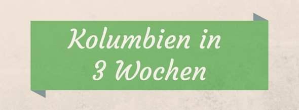 Kolumbien in 3 Wochen