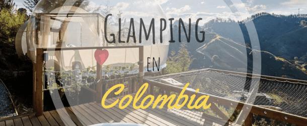 Glamping en Colombia