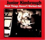 https://acdovale.wordpress.com/2015/03/02/junior-kimbrough-%e2%80%8e-most-things-havent-worked-out-1997/