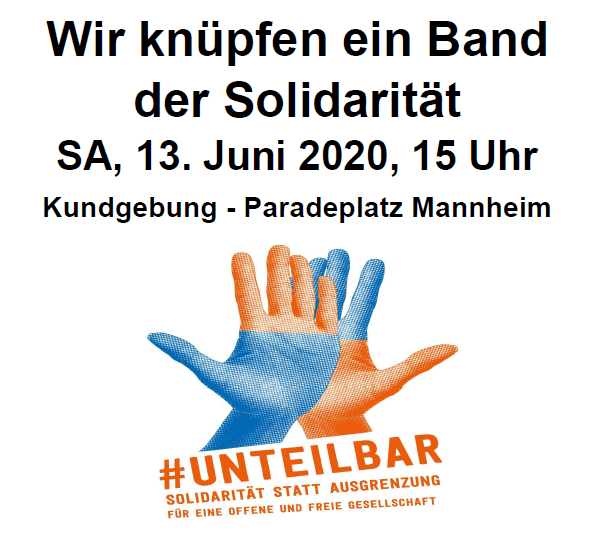 """#Unteilbar-Kundgebung am 13.06.20 in Mannheim – """"Ein Band der Solidarität"""""""