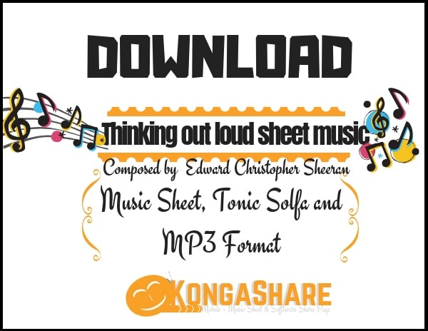 Download Ed sheeran - Thinking out loud Piano sheet music in Pdf and MP3_kongashare