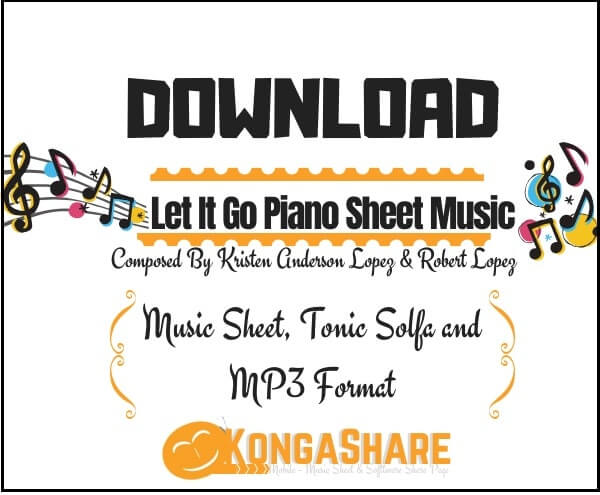 Download Let It Go Piano Sheet Music by Kristen Anderson Lopez & Robert Lopez_kongashare.com_mmn
