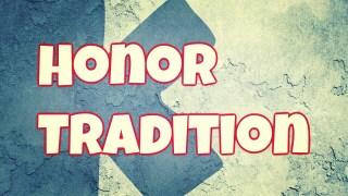 Pillar #1: Honor Tradition