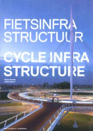 Cycle Infrastructure Text by: Stefan Bendiks, Aglaée Degros