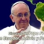 Discursos de Francisco en América Latina