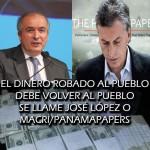 El dinero robado al pueblo debe volver al pueblo, se llame José López o Macri/PanamaPapers
