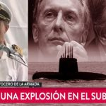 URGENTE: La Armada confirma que hubo una «explosión» y se busca hundido al Submarino San Juan. Se demoró una semana para confirmar hipótesis inicial