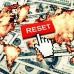 ¿Hacia un reseteo del Sistema Económico Global?