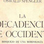 La decadencia de la cultura occidental. Ortega y Gasset y Oswald Spengler. Por Ricardo V. López