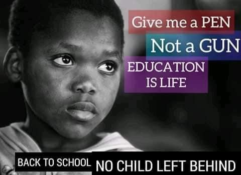 Give me a pen, not a gun - Education is Life.