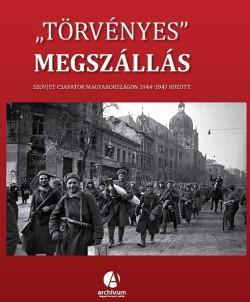 Törvényes megszállás, Szovjet csapatok Magyarországon 1944-1947 között