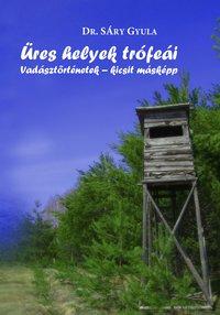 Sáry Gyula: Üres helyek trófeái