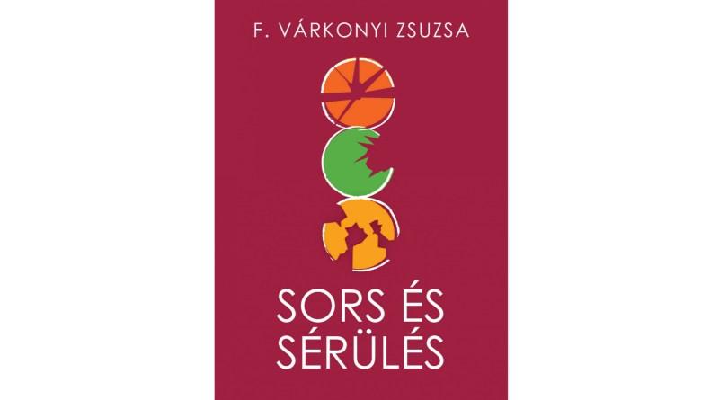 F. Várkonyi Zsuzsa: Sors és sérülés
