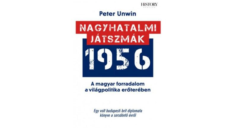 Peter Unwin: Nagyhatalmi játszmák 1956