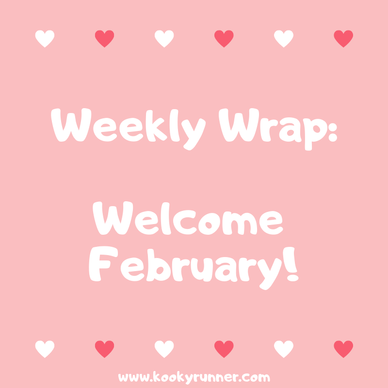 Weekly Wrap: Welcome February! - KookyRunner