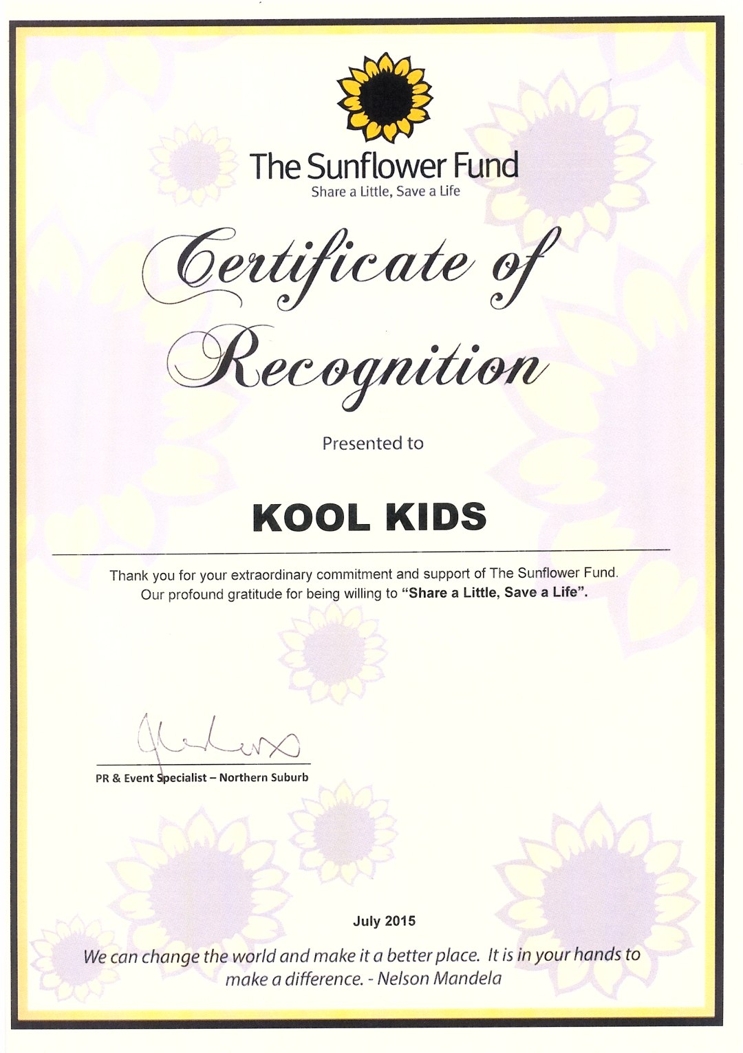 "Kool Kids was awarded ""Certificate Of Recognition"" by the Sunflower Fund!!"