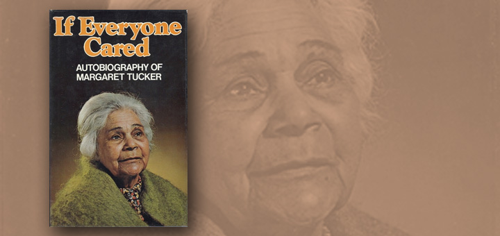 If Everyone Cared - Autobiography of Margaret Tucker (1977)