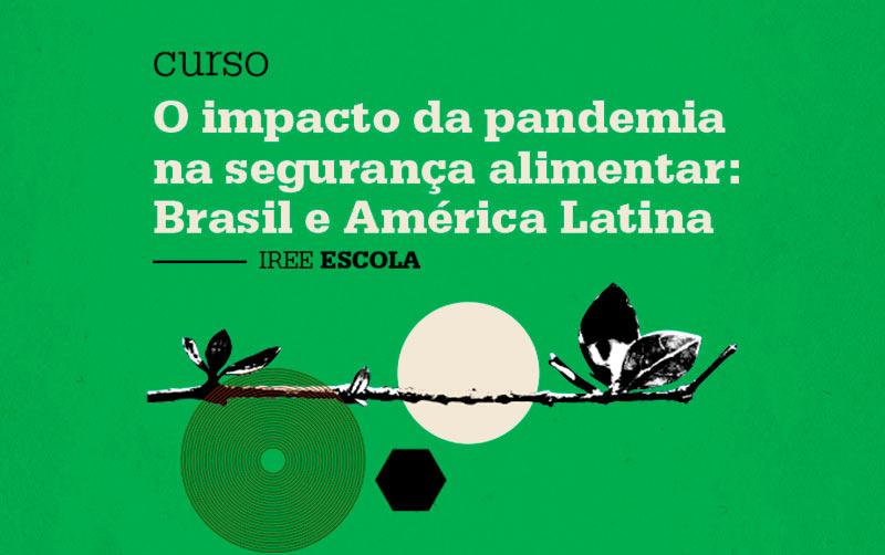 O Impacto da Pandemia na Segurança Alimentar: Brasil e América Latina