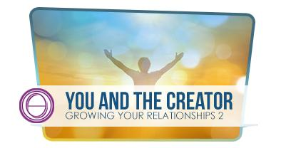 growing-your-relationship-2-you-and-the-creator