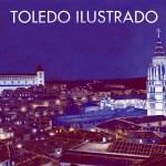 'Toledo Ilustrado' (Nórdica, 2014) se presenta en la librería Panta Rhei