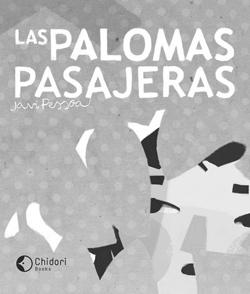 Las palomas mensajeras -Javi Pessoa - Chidori Books