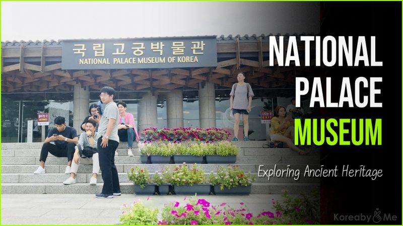 National Palace Museum Of Korea- Exploring Ancient Heritage