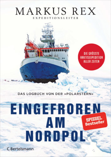 Eingefroren am Nordpol. Das Logbuch von der »Polarstern«. Die größte Arktisexpedition aller Zeiten. Der Expeditionsbericht. Durchgängig farbig illustriert Book Cover