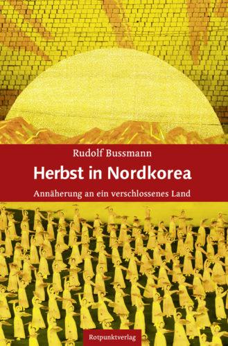 Herbst in Nordkorea. Annäherung an ein verschlossenes Land. Book Cover