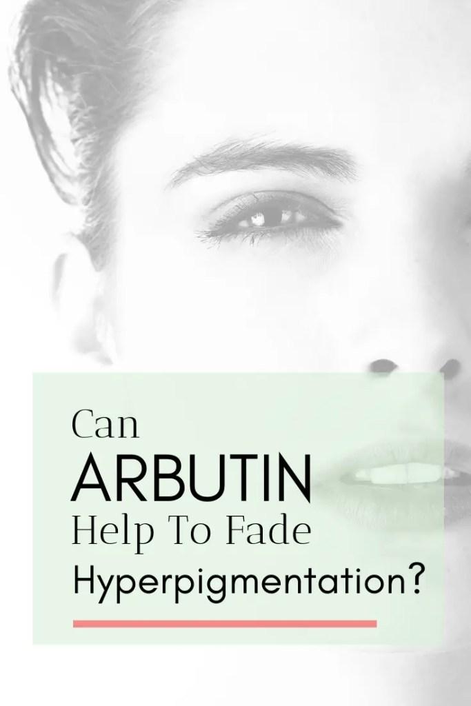arbutin fading hyperpigmentation what is arbutin how to get rid of post-inflammatory hyperpigmentation acne marks tyrosinase inhibitor skincare arbutin skincare products