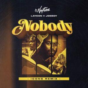 DJ Neptune ft Joeboy & Laycon – Nobody (Icon Remix)